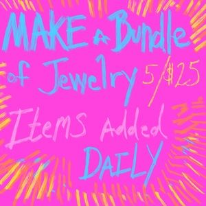 Beautiful Jewelry 5/$25. Bundle to get the offer!